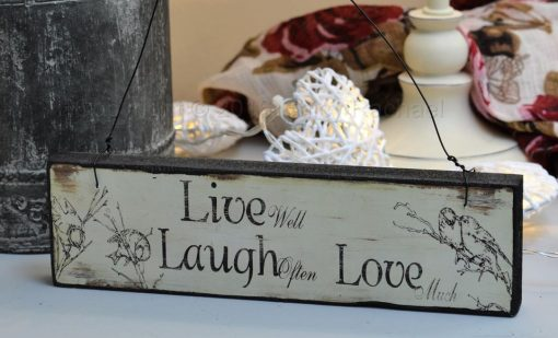 Live Well Laugh Often Love Much Sign