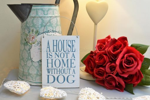 A House Is Not A Home Without A Dog Small Sign