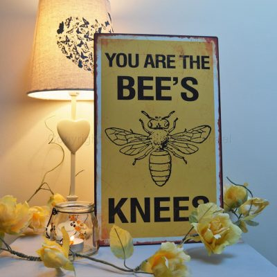 You Are The Bee's Knees Metal Sign