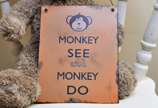 Monkey See And Monkey Do Metal Sign