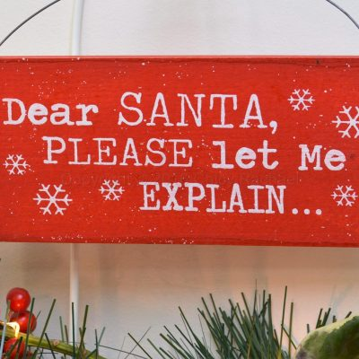 Dear Santa Please Let Me Explain Mini Sign