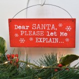 Dear Santa Please Let Me Explain Mini Sign 1