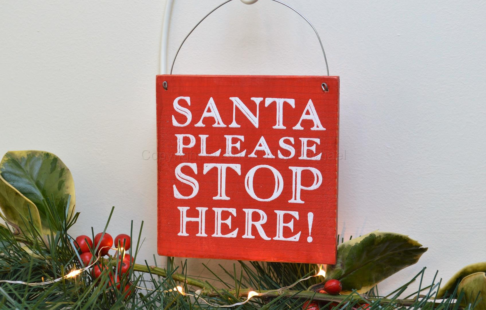 Santa Please Stop Here Mini Sign