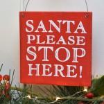 Santa Please Stop Here Mini Sign 1