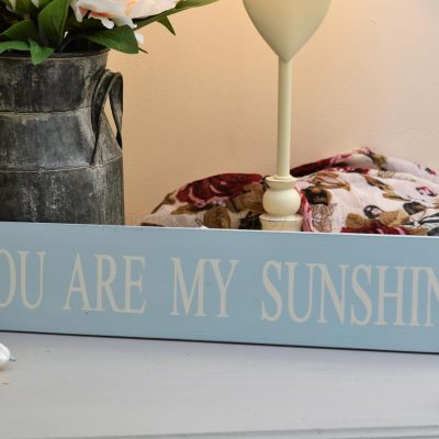 You Are My Sunshine Blue Wooden Sign