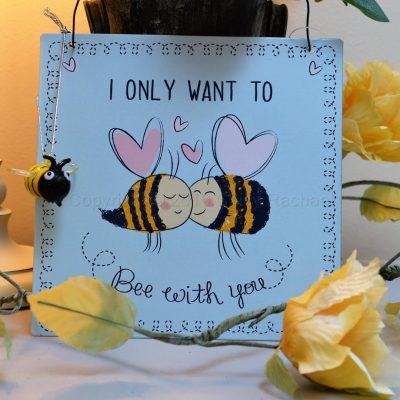 I Only Want To Bee With You Metal Sign