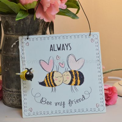 Always Bee My Friend Sign