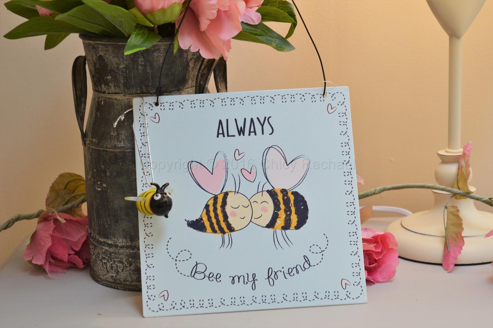 Always Bee My Friend Sign