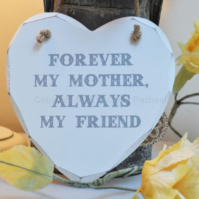 Forever My Mother Always My Friend Heart Plaque