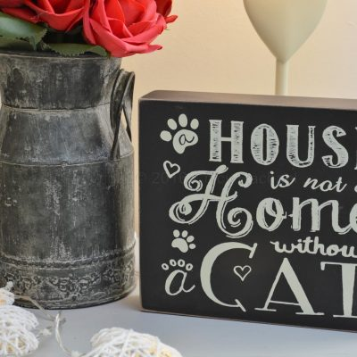 A House Is Not A Home Without A Cat Chalkboard Sign