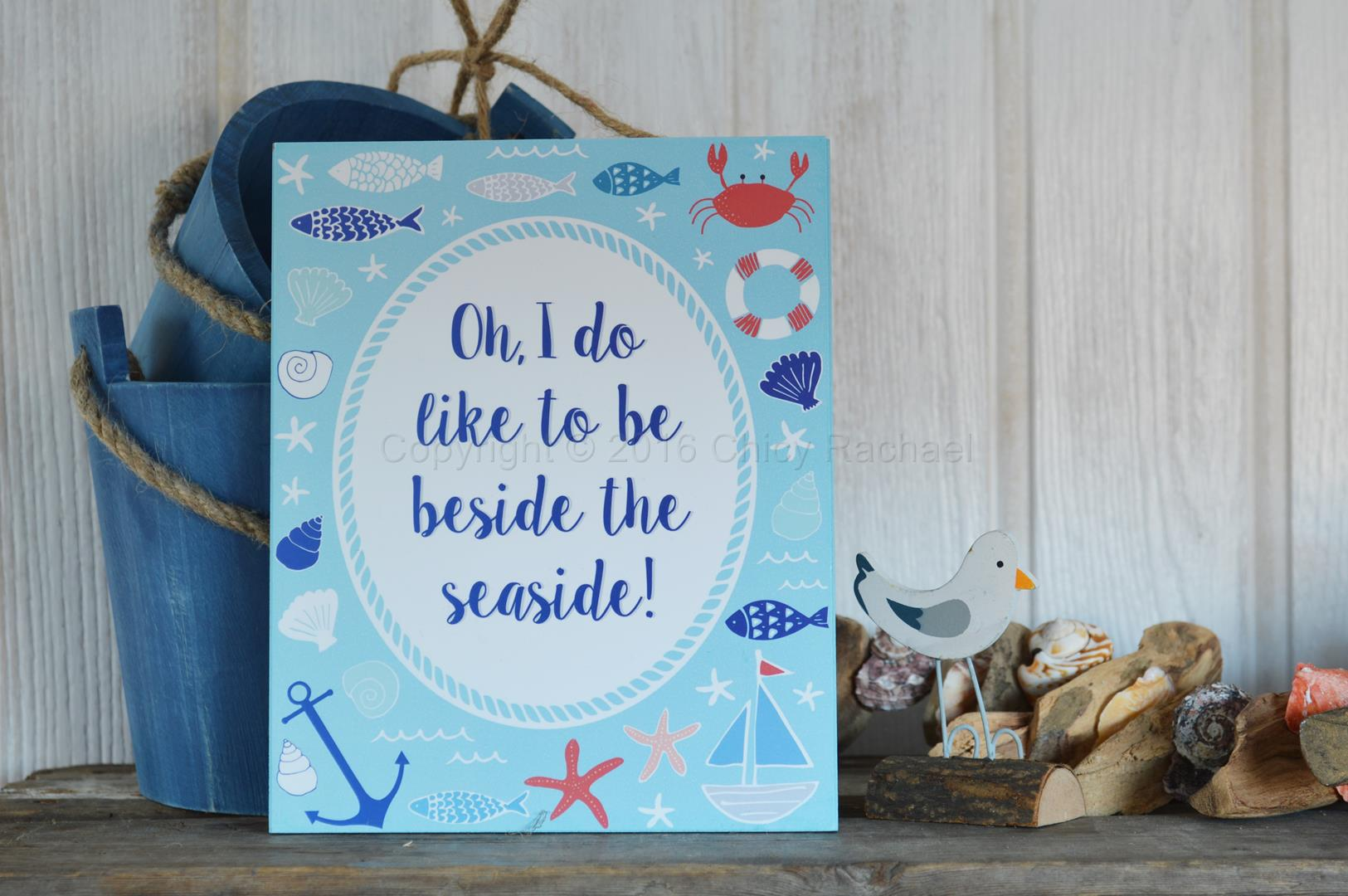 Oh I Do Like To Beside The Seaside Hanging Plaque