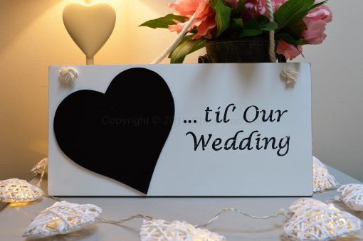 Till Our Wedding Chalkboard Sign