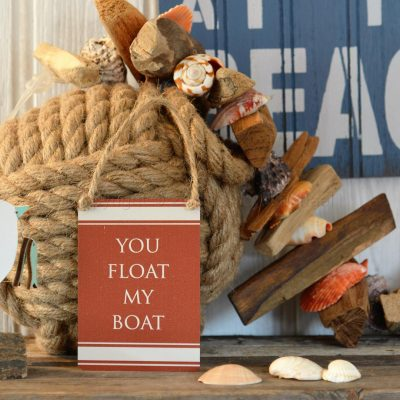 You Float My Boat Mini Metal Sign