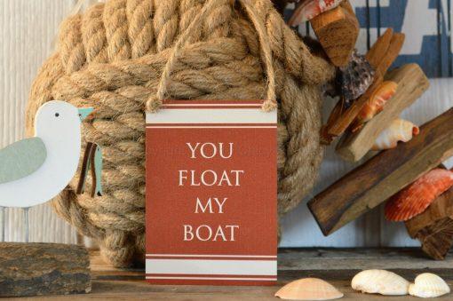 You Float My Boat Mini Metal Sign 1