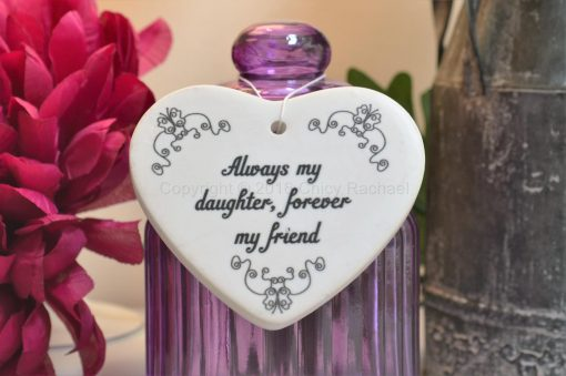 Always My Daughter Forever My Friend Ceramic Heart
