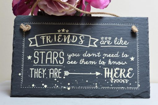 Friends Are Like Stars Slate Sign 5