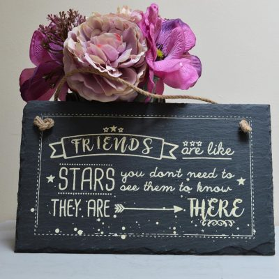 Friends Are Like Stars Slate Sign 8