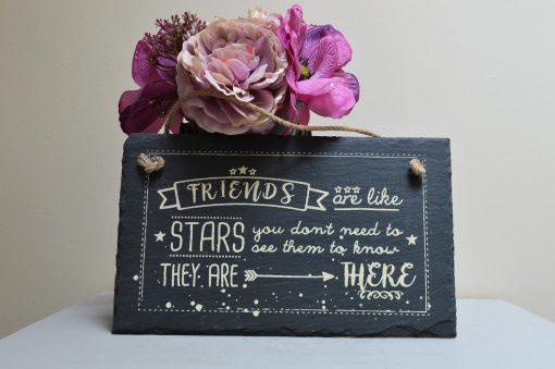 Friends Are Like Stars Slate Sign 8