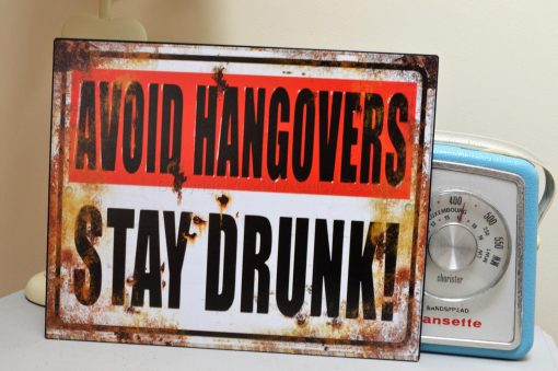 Avoid Hangovers Stay Drunk Metal Sign 2