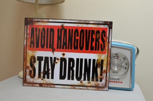 Avoid Hangovers Stay Drunk Metal Sign3
